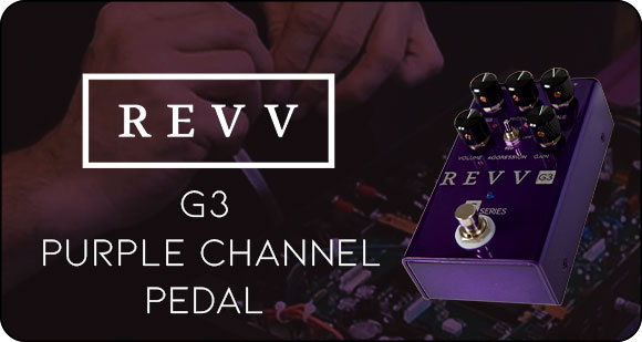 REVV Amplification launches G3 - The Purple Channel Pedal
