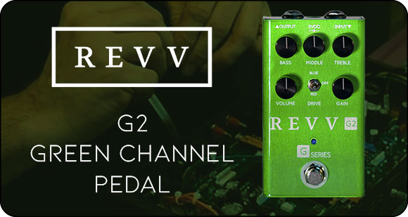 REVV Amplification launches G2 - The Green Channel Pedal