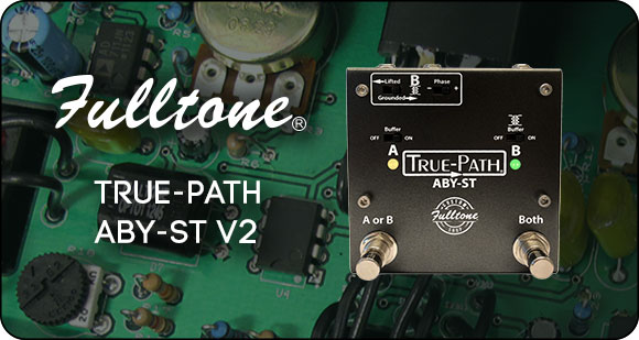 Fulltone Custom Shop launches True-Path ABY-ST v2