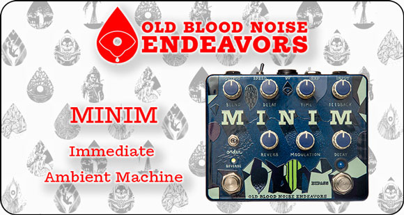 Old Blood Noise Endeavors launch MINIM – Immediate Ambient Machine and Expression Slider