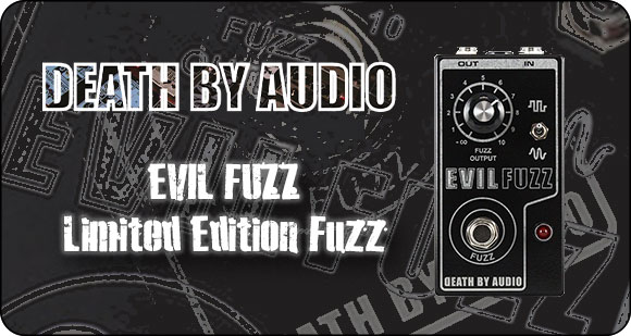 Death By Audio release Evil Fuzz