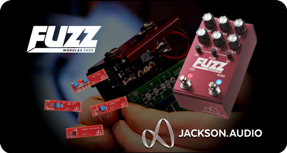 Jackson Audio launches FUZZ Modular Fuzz with Octave and four Fuzz Replacement Plug-in Modules