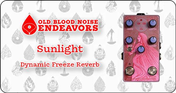 Old Blood Noise Endeavors Sunlight Dynamic Freeze Reverb Banner