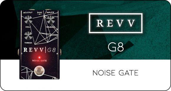 REVV Amplification launch G8 Noise Gate